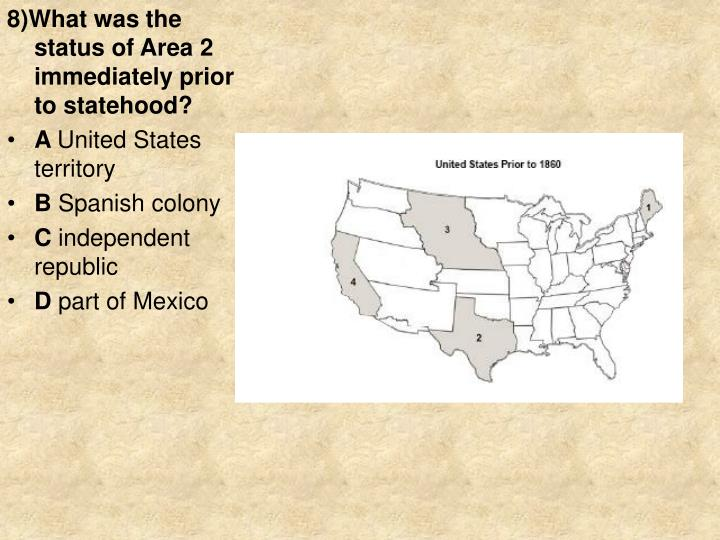8)What was the status of Area 2 immediately prior to statehood?