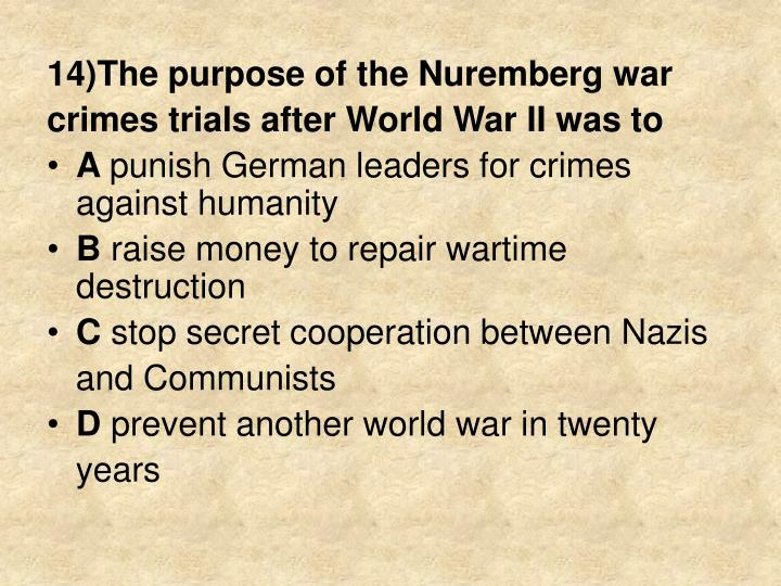 14)The purpose of the Nuremberg war