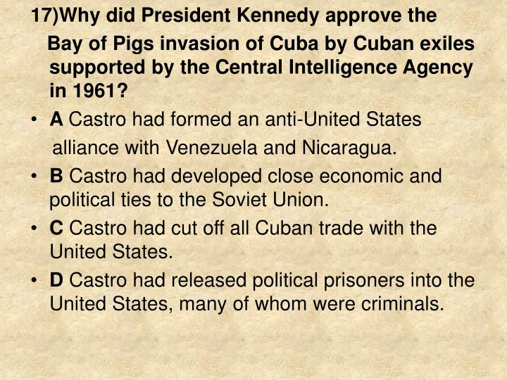 17)Why did President Kennedy approve the