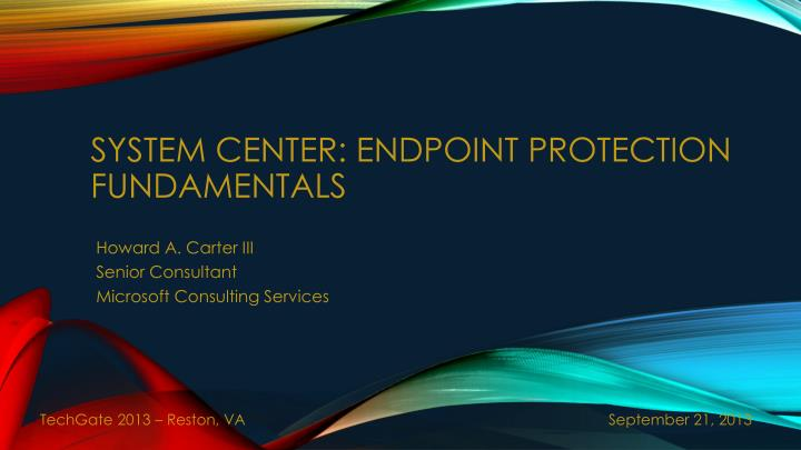 PPT - System Center: Endpoint protection Fundamentals PowerPoint
