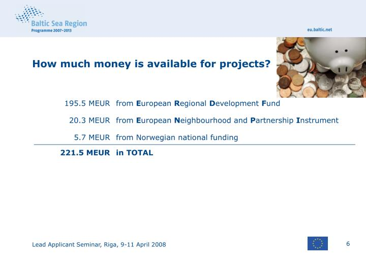 How much money is available for projects?