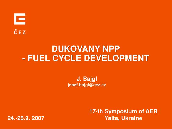 PPT - DUKOVANY NPP - FUEL CYCLE DEVELOPMENT PowerPoint