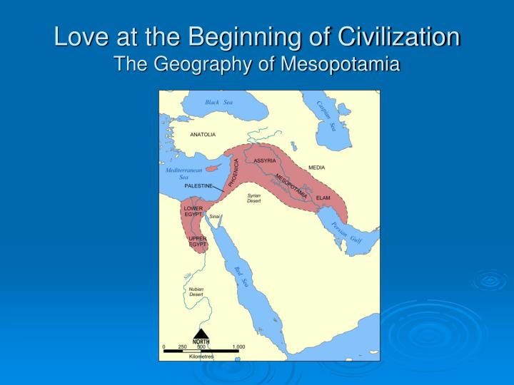 Love at the beginning of civilization the geography of mesopotamia