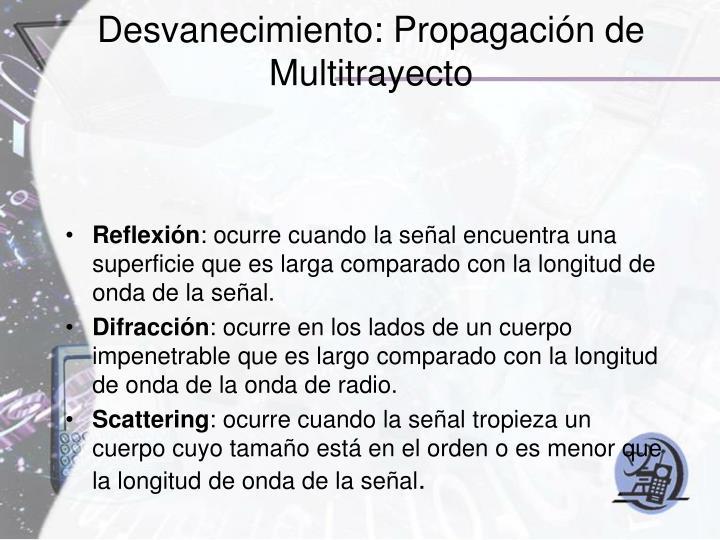 Desvanecimiento: Propagación de Multitrayecto