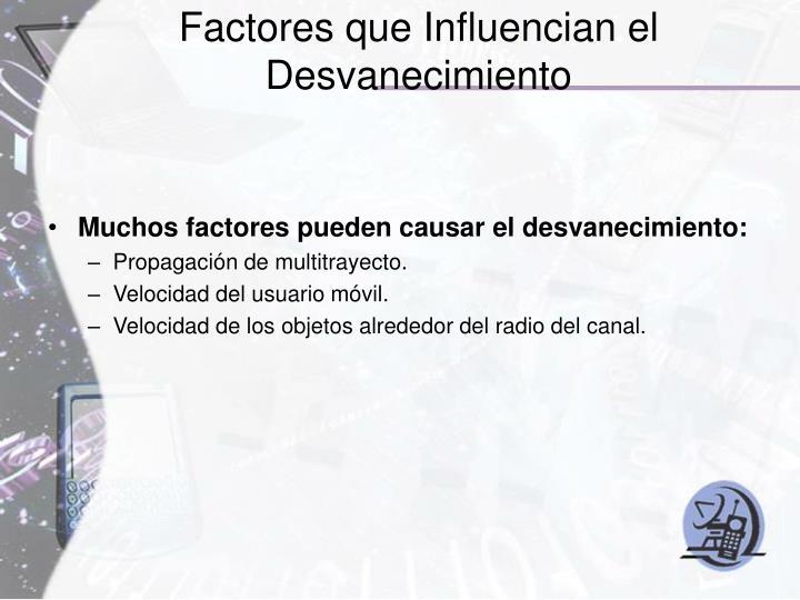 Factores que Influencian el Desvanecimiento
