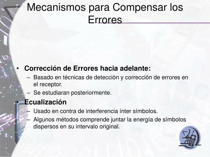 Mecanismos para Compensar los Errores