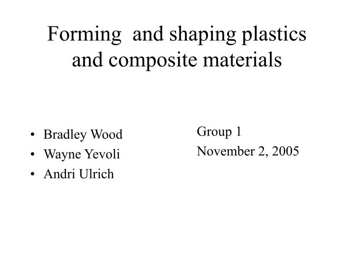 forming and shaping plastics and composite materials n.
