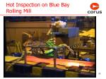 hot inspection on blue bay rolling mill