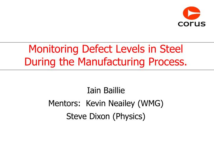 monitoring defect levels in steel during the manufacturing process