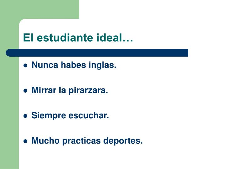 El estudiante ideal…