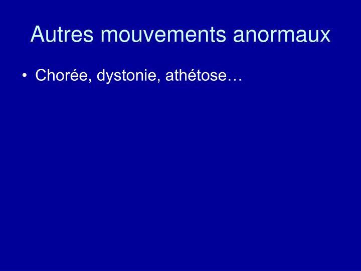 Autres mouvements anormaux