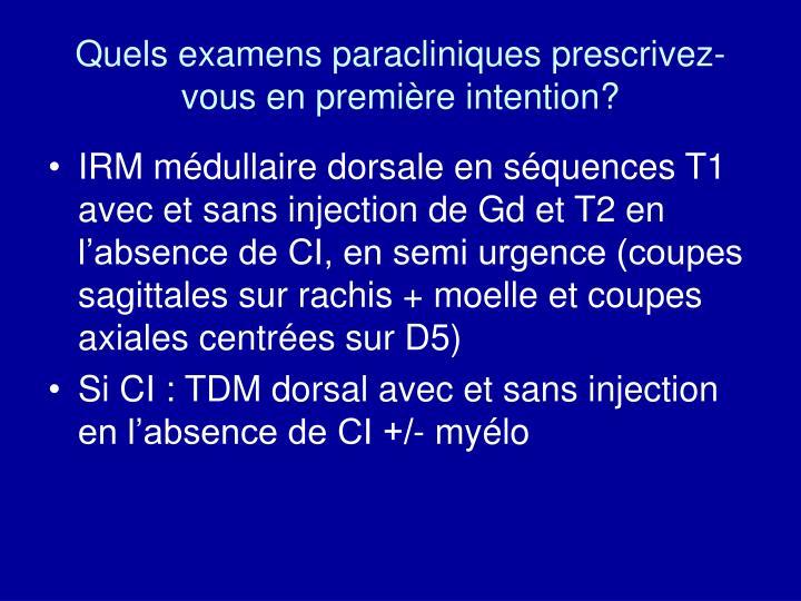 Quels examens paracliniques prescrivez-vous en première intention?