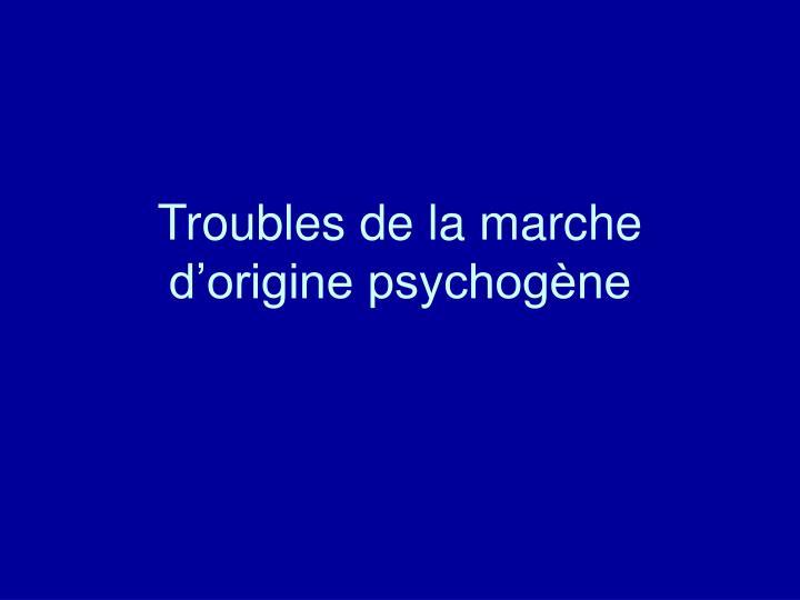 Troubles de la marche d'origine psychogène