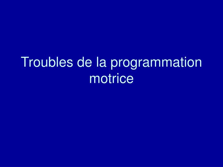 Troubles de la programmation motrice