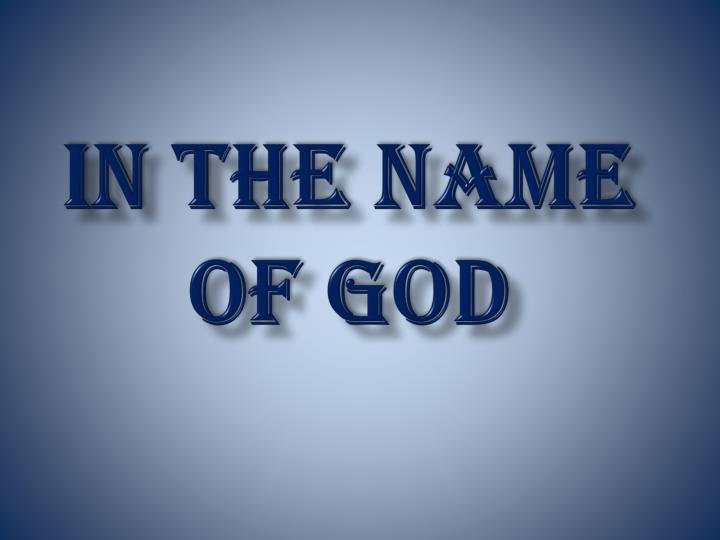 PPT - IN THE NAME OF GOD PowerPoint Presentation, free ...