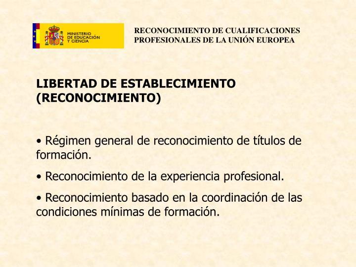 LIBERTAD DE ESTABLECIMIENTO (RECONOCIMIENTO)