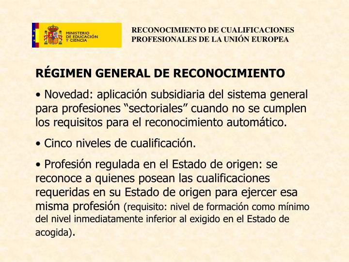 RÉGIMEN GENERAL DE RECONOCIMIENTO
