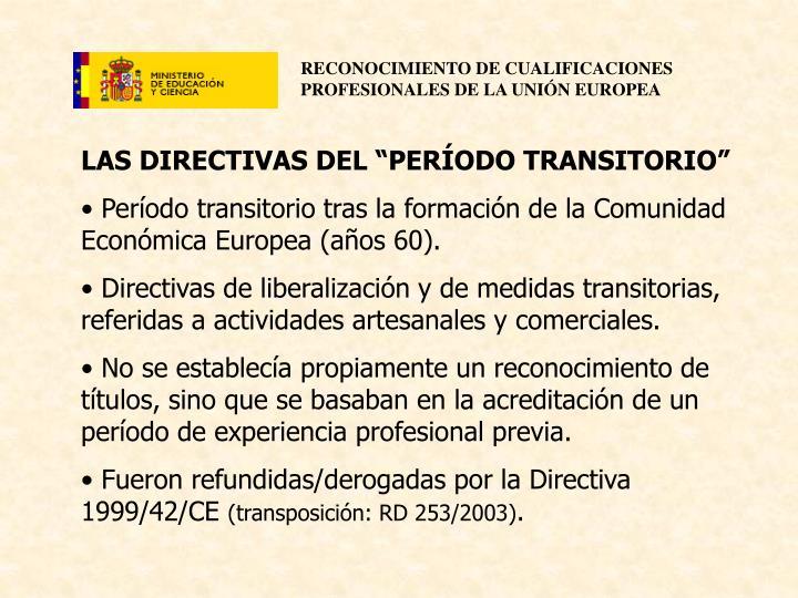 """LAS DIRECTIVAS DEL """"PERÍODO TRANSITORIO"""""""
