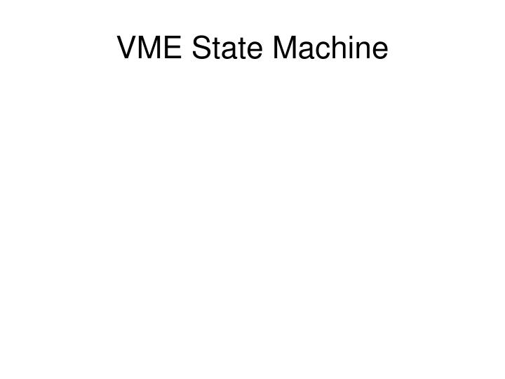 VME State Machine