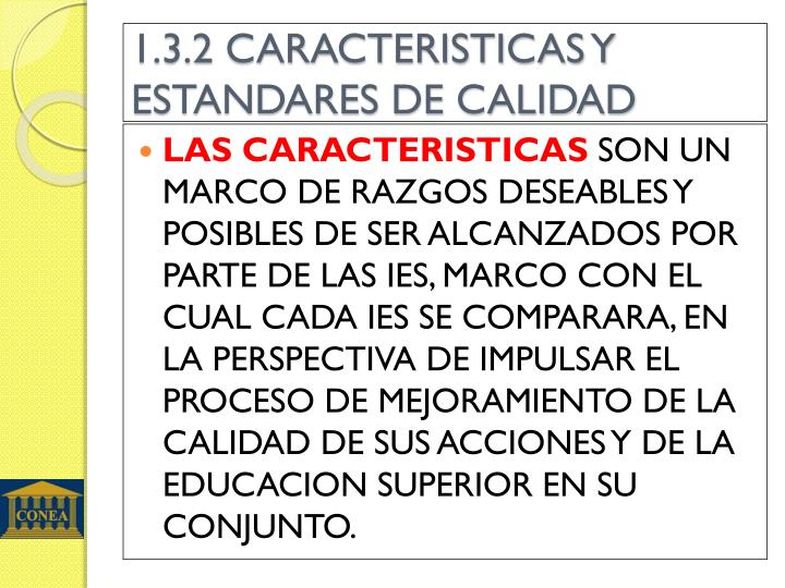 1.3.2 CARACTERISTICAS Y ESTANDARES DE CALIDAD