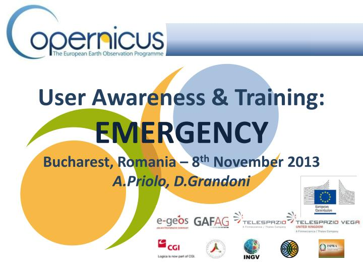 user awareness training emergency bucharest romania 8 th november 2013 a priolo d grandoni n.