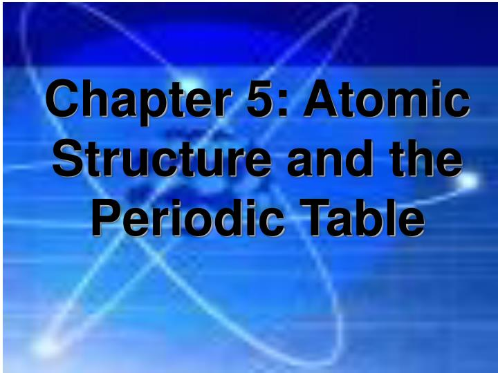 chapter 5 atomic structure and the periodic table n.