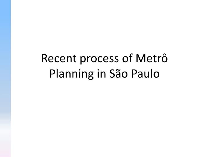 recent process of metr planning in s o paulo n.