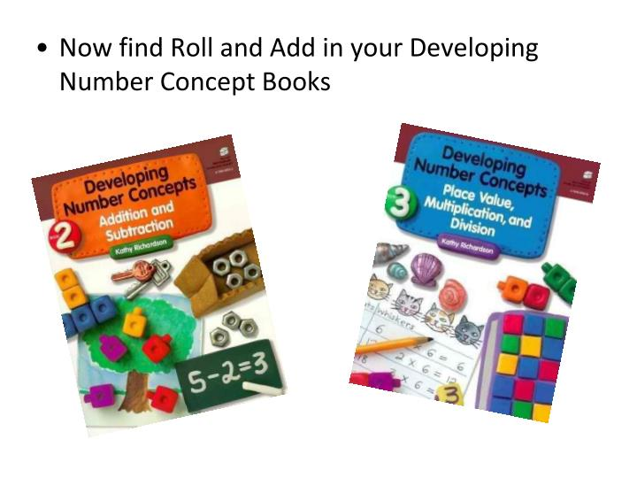 Now find Roll and Add in your Developing Number Concept Books