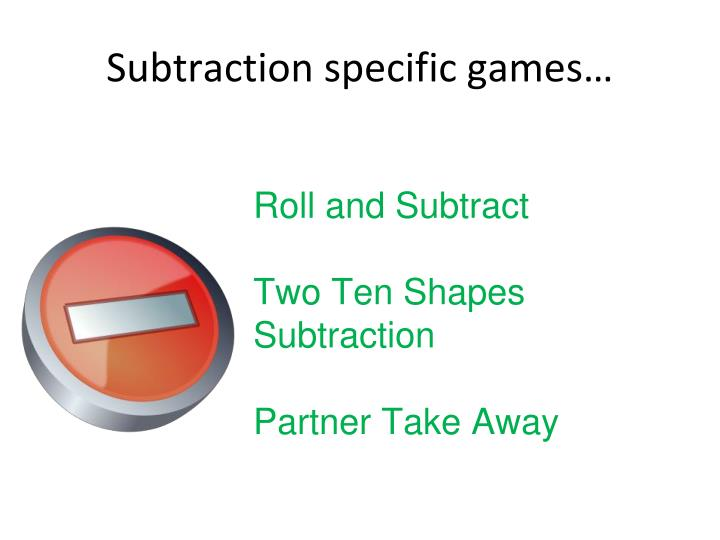 Subtraction specific games…