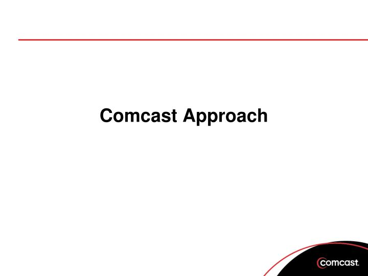 Comcast Approach