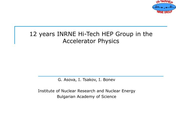 12 years inrne hi tech hep group in the accelerator physics n.