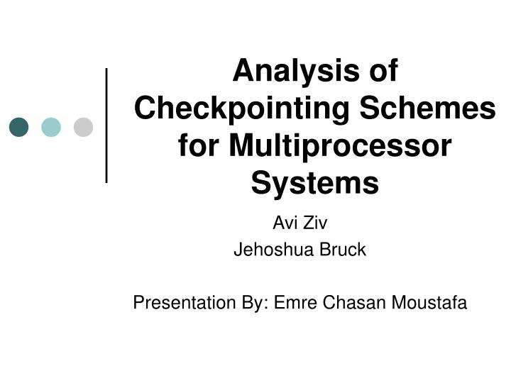 Analysis of checkpointing schemes for multiprocessor systems