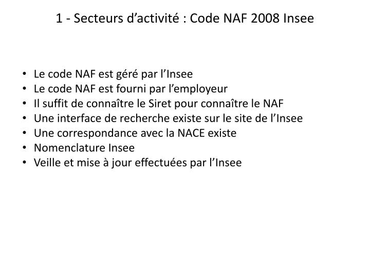1 - Secteurs d'activité : Code NAF 2008 Insee