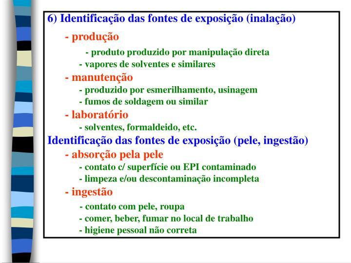 6) Identificação das fontes de exposição (inalação)
