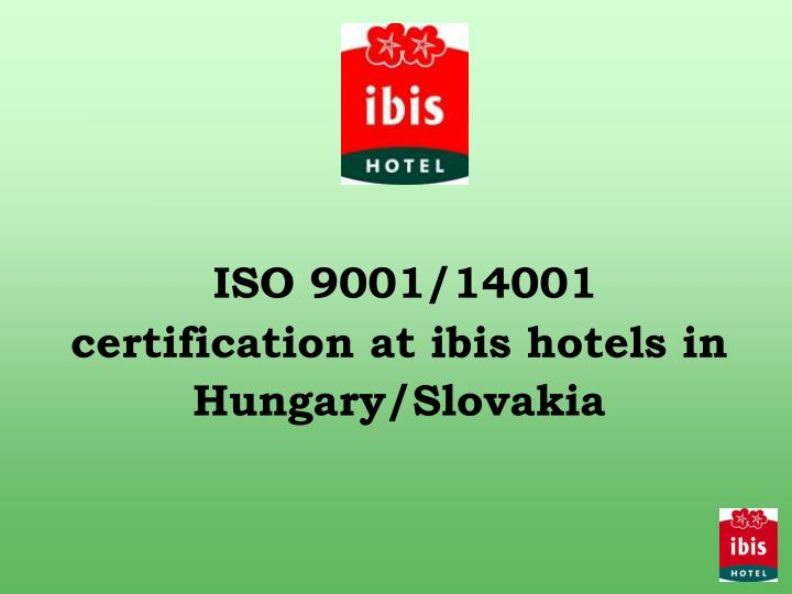 iso 9001 14001 certification at ibis hotels in hungary slovakia n.