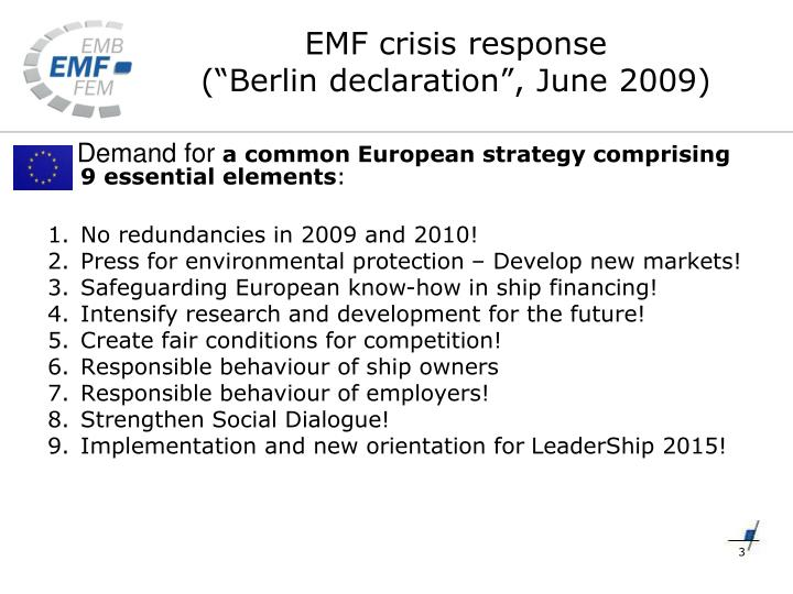 "EMF crisis response                                       (""Berlin declaration"", June 2009)"