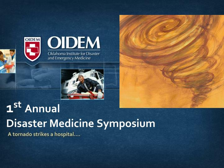 1 st annual disaster medicine symposium