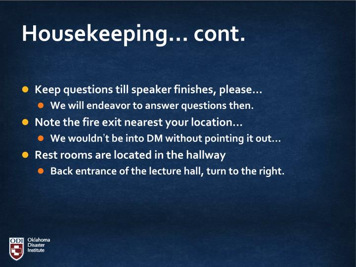 Housekeeping... cont.