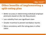 other benefits of implementing a split rating plan