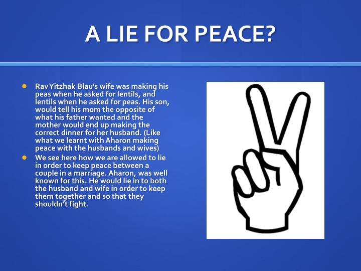 A LIE FOR PEACE?