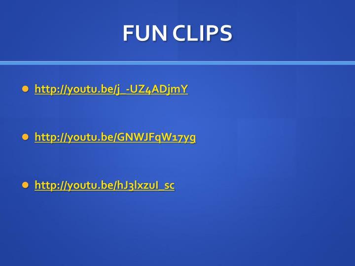 FUN CLIPS