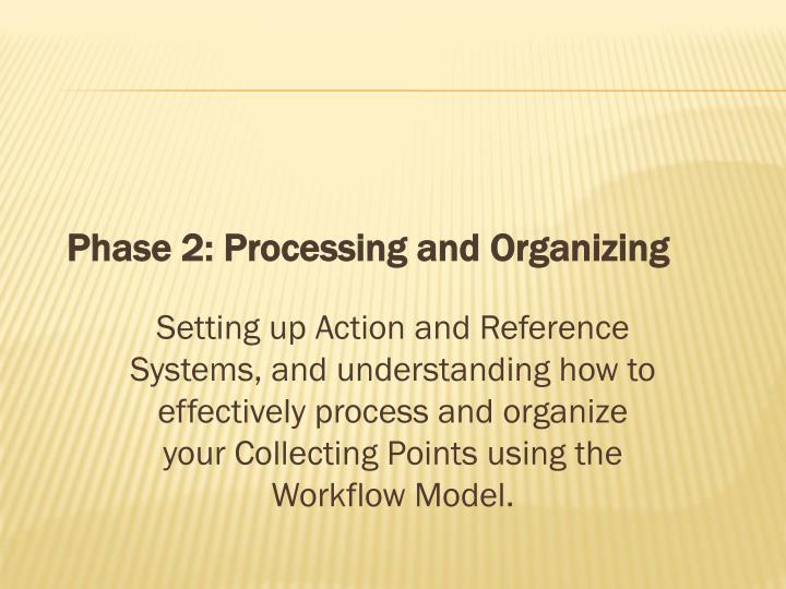 Phase 2: Processing and Organizing