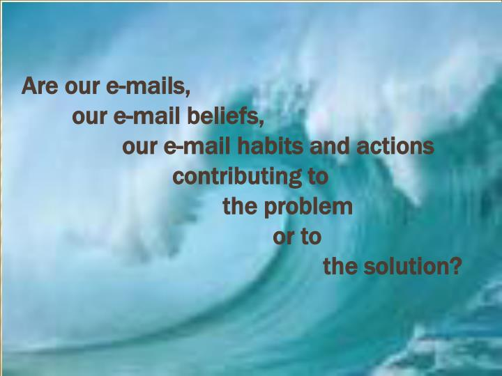 Are our e-mails,