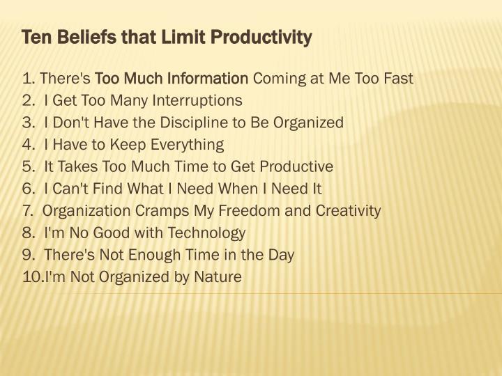 Ten Beliefs that Limit Productivity