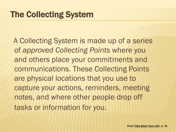 The Collecting System