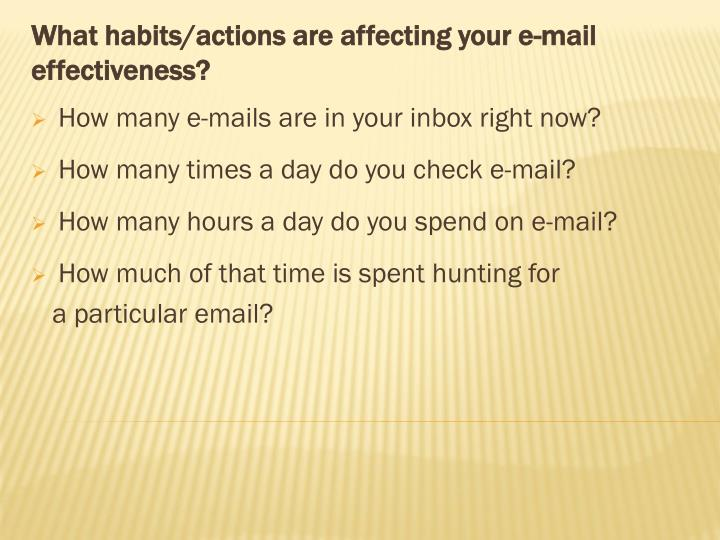 What habits/actions are affecting your e-mail effectiveness?