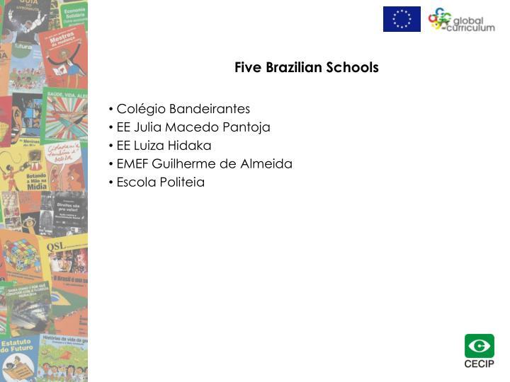 Five Brazilian Schools