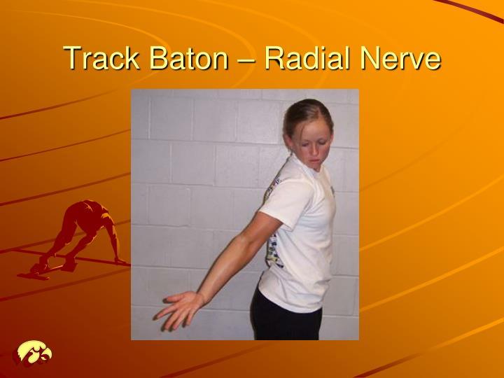 Track Baton – Radial Nerve