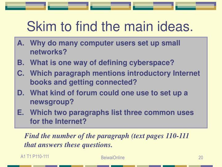 Skim to find the main ideas.