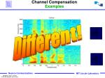 channel compensation examples